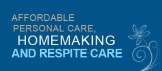 Affordable Personal Care, Homemaking and Respite Care